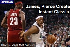James, Pierce Create Instant Classic