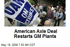 American Axle Deal Restarts GM Plants