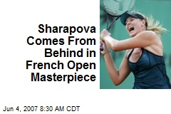 Sharapova Comes From Behind in French Open Masterpiece