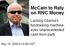 McCain to Rely on RNC Money