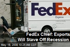 FedEx Chief: Exports Will Stave Off Recession