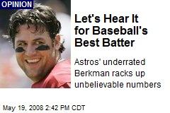 Let's Hear It for Baseball's Best Batter