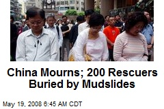 China Mourns; 200 Rescuers Buried by Mudslides