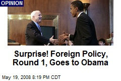 Surprise! Foreign Policy, Round 1, Goes to Obama