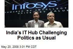 India's IT Hub Challenging Politics as Usual