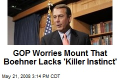 GOP Worries Mount That Boehner Lacks 'Killer Instinct'