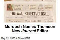 Murdoch Names Thomson New Journal Editor