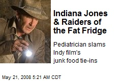 Indiana Jones & Raiders of the Fat Fridge