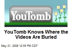 YouTomb Knows Where the Videos Are Buried