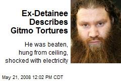 Ex-Detainee Describes Gitmo Tortures