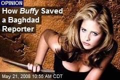 How Buffy Saved a Baghdad Reporter
