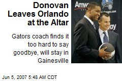 Donovan Leaves Orlando at the Altar