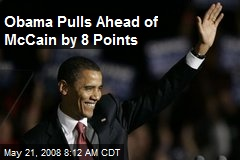 Obama Pulls Ahead of McCain by 8 Points
