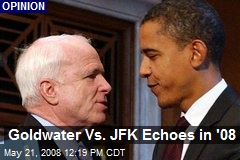 Goldwater Vs. JFK Echoes in '08