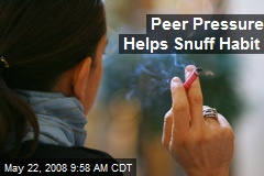 Peer Pressure Helps Snuff Habit