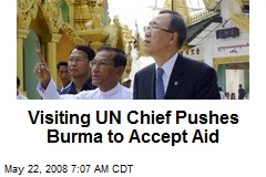 Visiting UN Chief Pushes Burma to Accept Aid
