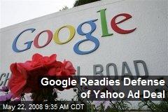 Google Readies Defense of Yahoo Ad Deal