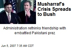 Musharraf's Crisis Spreads to Bush
