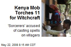 Kenya Mob Torches 11 for Witchcraft