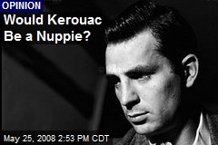 Would Kerouac Be a Nuppie?