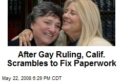 After Gay Ruling, Calif. Scrambles to Fix Paperwork