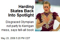Harding Skates Back Into Spotlight