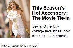 This Season's Hot Accessory: The Movie Tie-In