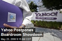 Yahoo Postpones Boardroom Showdown