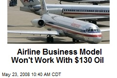 Airline Business Model Won't Work With $130 Oil