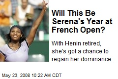 Will This Be Serena's Year at French Open?