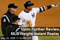 Upon Further Review, MLB Weighs Instant Replay