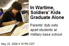 In Wartime, Soldiers' Kids Graduate Alone