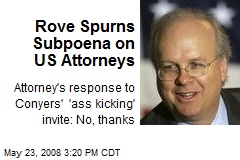 Rove Spurns Subpoena on US Attorneys