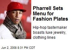 Pharrell Sets Menu for Fashion Plates