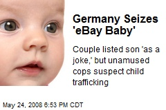 Germany Seizes 'eBay Baby'