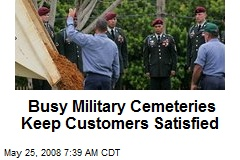 Busy Military Cemeteries Keep Customers Satisfied