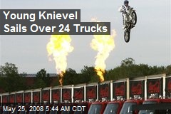 Young Knievel Sails Over 24 Trucks