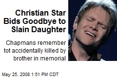 Christian Star Bids Goodbye to Slain Daughter