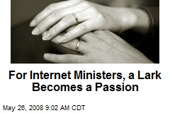For Internet Ministers, a Lark Becomes a Passion