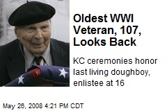 Oldest WWI Veteran, 107, Looks Back