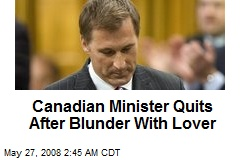 Canadian Minister Quits After Blunder With Lover