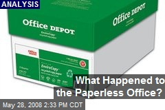 What Happened to the Paperless Office?