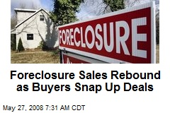 Foreclosure Sales Rebound as Buyers Snap Up Deals