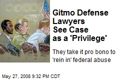 Gitmo Defense Lawyers See Case as a 'Privilege'