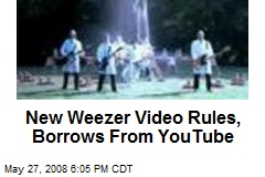 New Weezer Video Rules, Borrows From YouTube