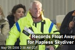 Records Float Away for Hapless Skydiver
