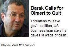 Barak Calls for Olmert to Quit