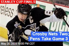 Crosby Nets Two; Pens Take Game 3