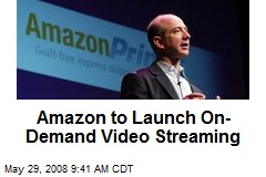 Amazon to Launch On-Demand Video Streaming