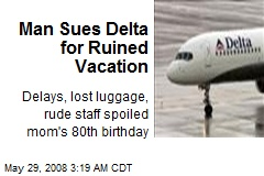 Man Sues Delta for Ruined Vacation